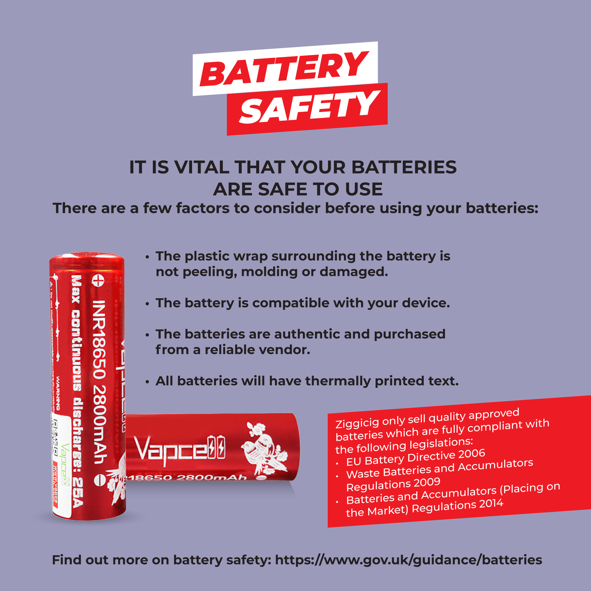 Battery Safety. It is vital that your batteries are safe to use